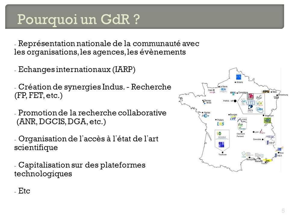 Pourquoi un GdR Représentation nationale de la communauté avec les organisations, les agences, les évènements.