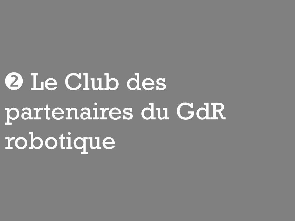  Le Club des partenaires du GdR robotique
