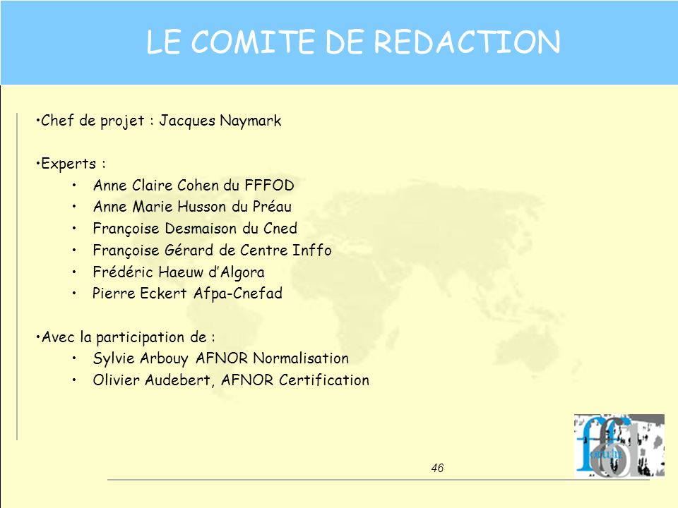 LE COMITE DE REDACTION Chef de projet : Jacques Naymark Experts :
