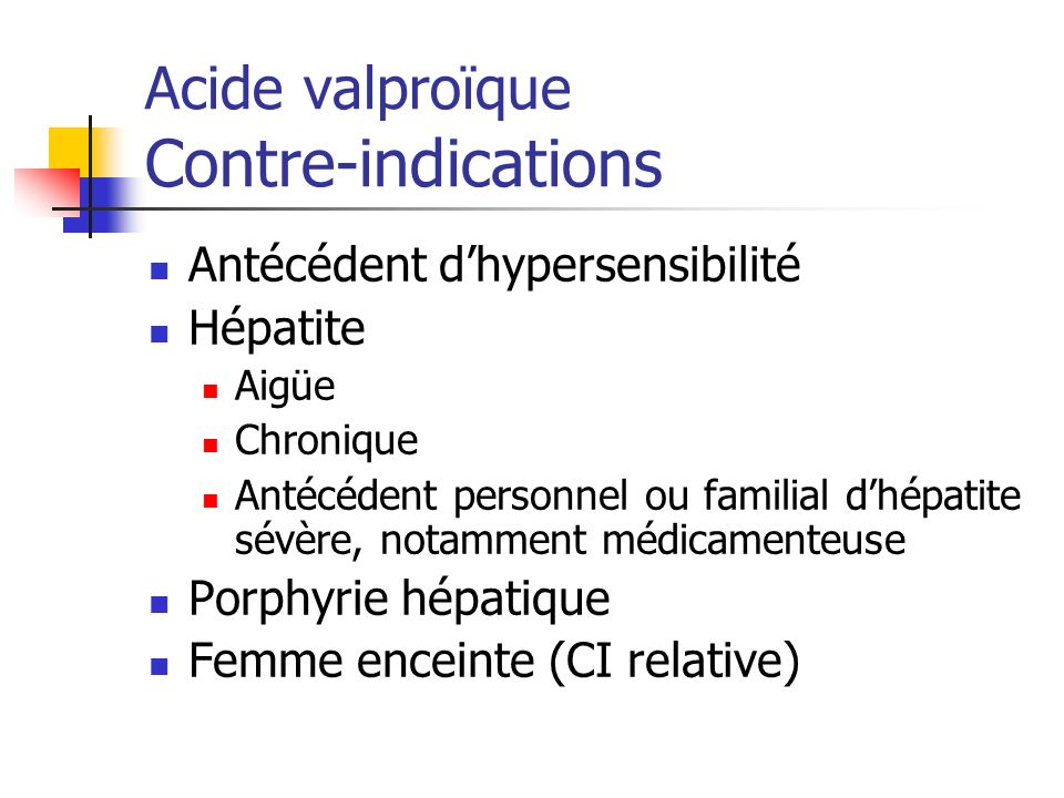 Acide valproïque Contre-indications