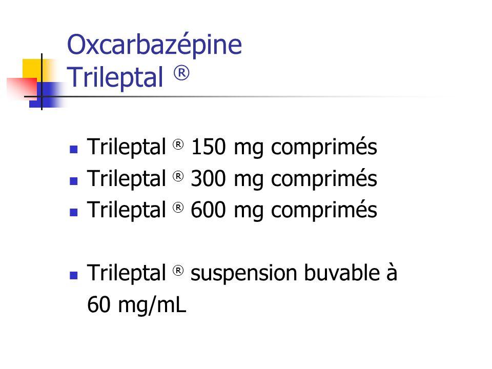 Oxcarbazépine Trileptal ®