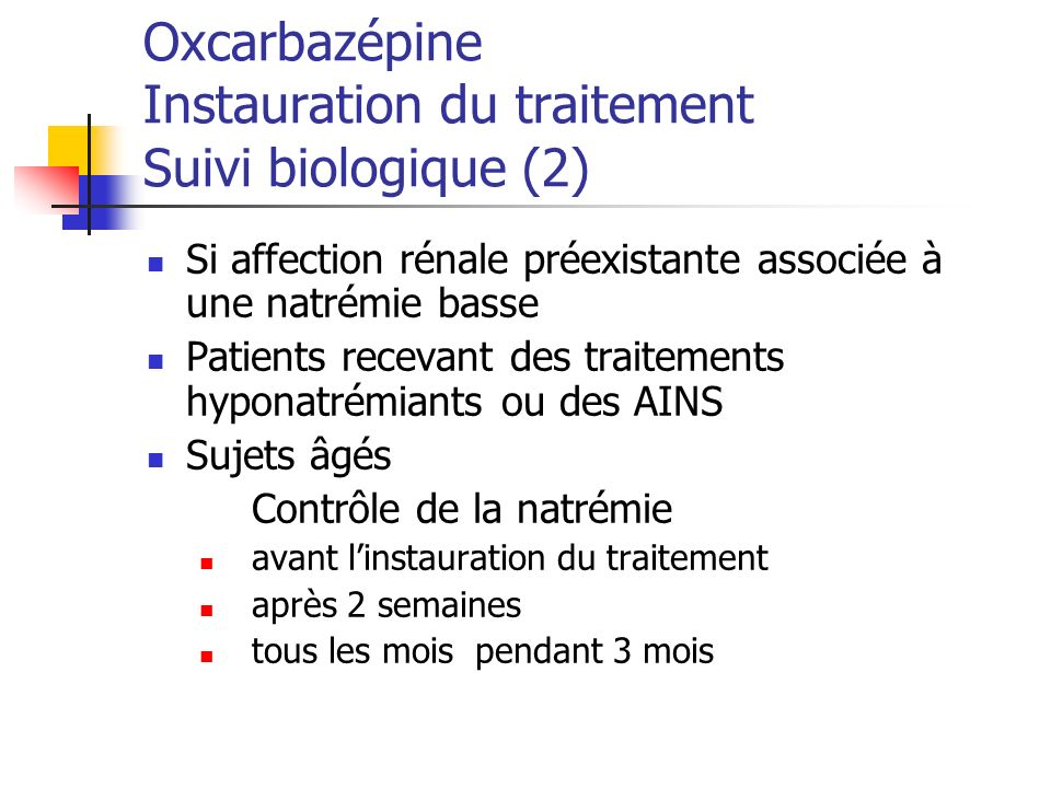 Oxcarbazépine Instauration du traitement Suivi biologique (2)