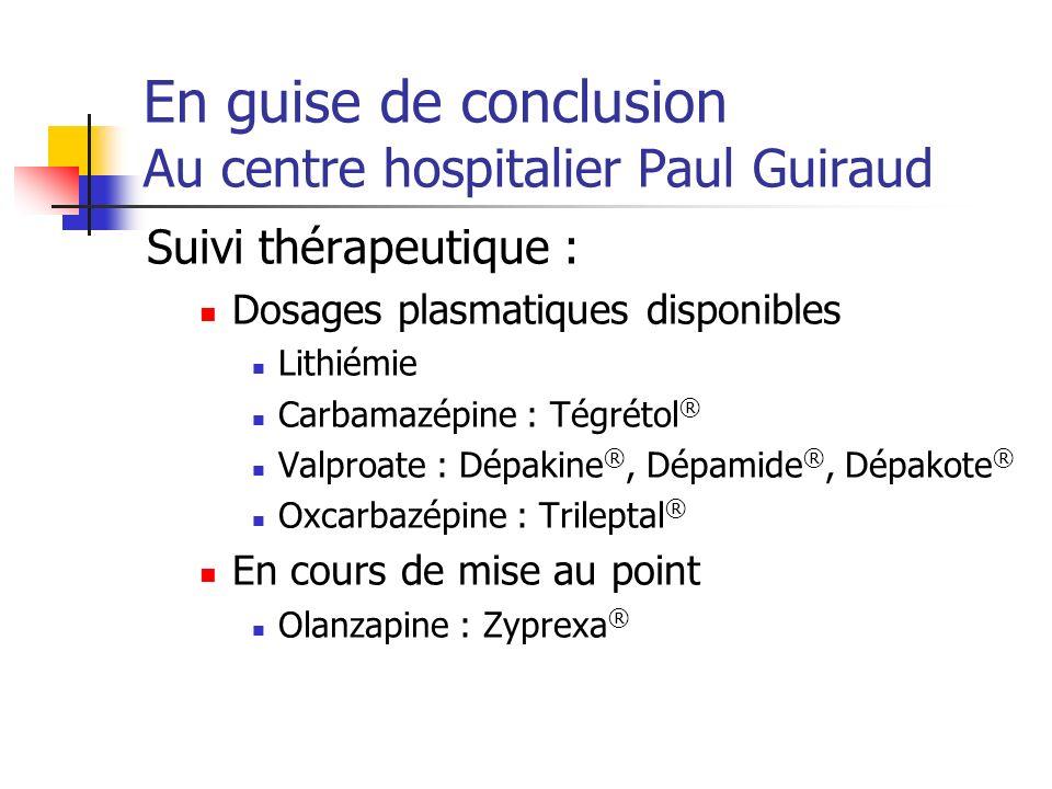 En guise de conclusion Au centre hospitalier Paul Guiraud