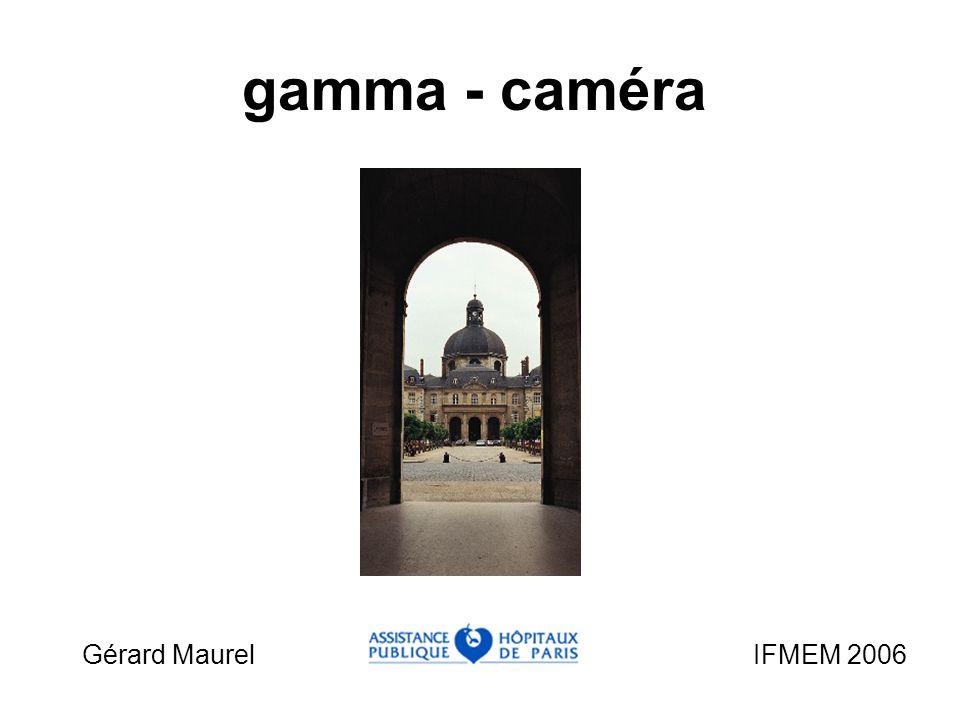 gamma - caméra Gérard Maurel IFMEM 2006