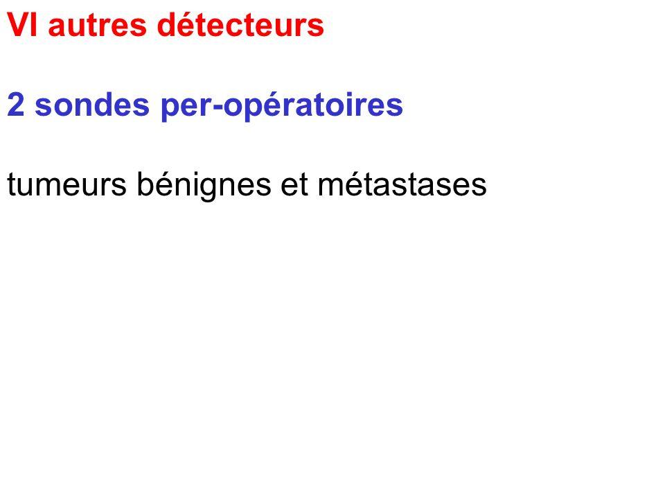 VI autres détecteurs 2 sondes per-opératoires tumeurs bénignes et métastases