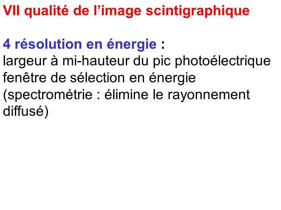 VII qualité de l'image scintigraphique