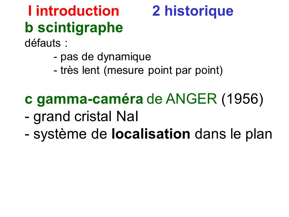 I introduction 2 historique b scintigraphe