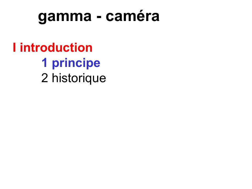 gamma - caméra I introduction 1 principe 2 historique