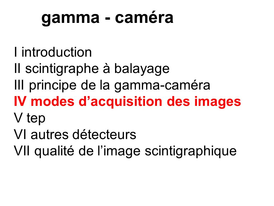 II scintigraphe à balayage III principe de la gamma-caméra