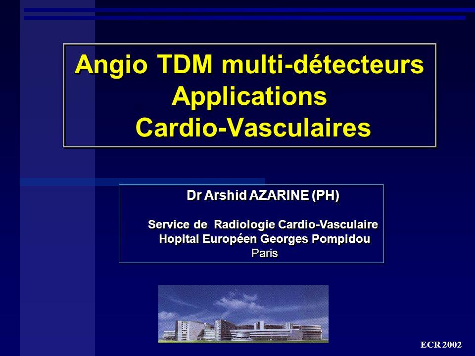 Angio TDM multi-détecteurs Applications Cardio-Vasculaires