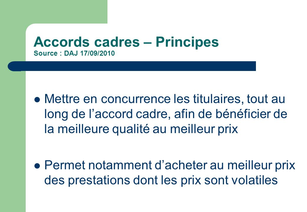 Accords cadres – Principes Source : DAJ 17/09/2010