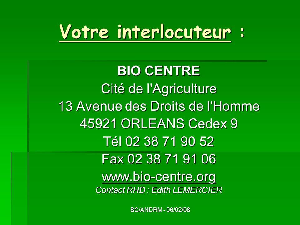 Votre interlocuteur : BIO CENTRE Cité de l Agriculture