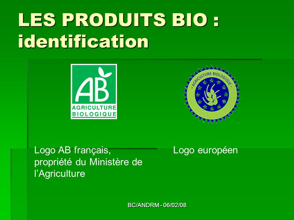 LES PRODUITS BIO : identification