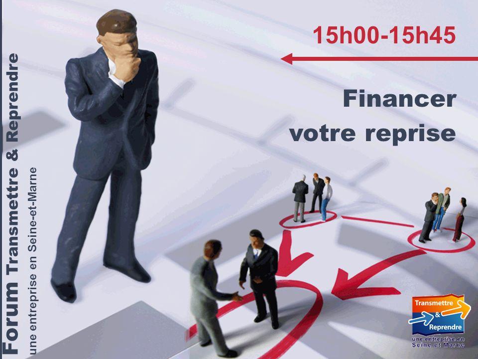 15h00-15h45 Financer votre reprise Forum Transmettre & Reprendre