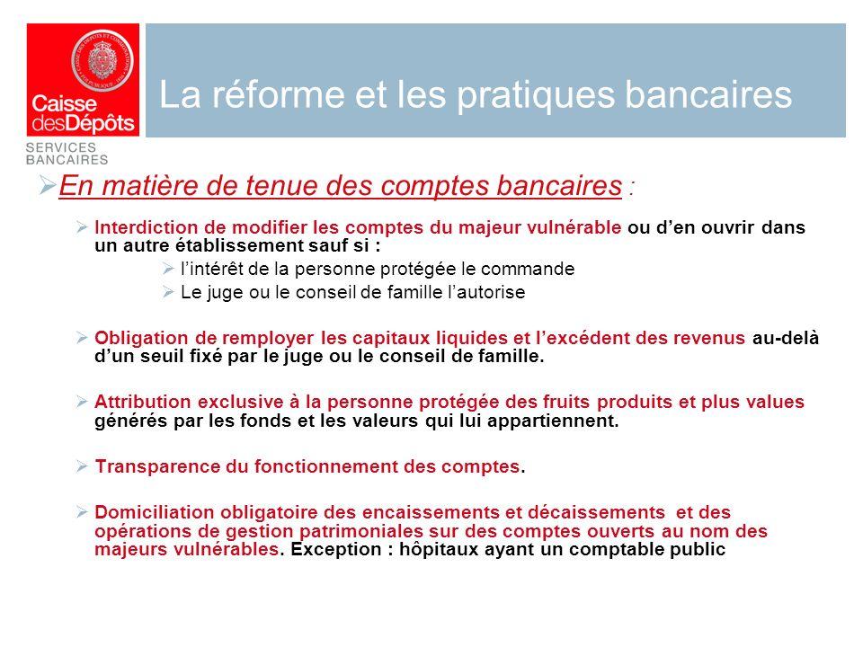 La réforme et les pratiques bancaires