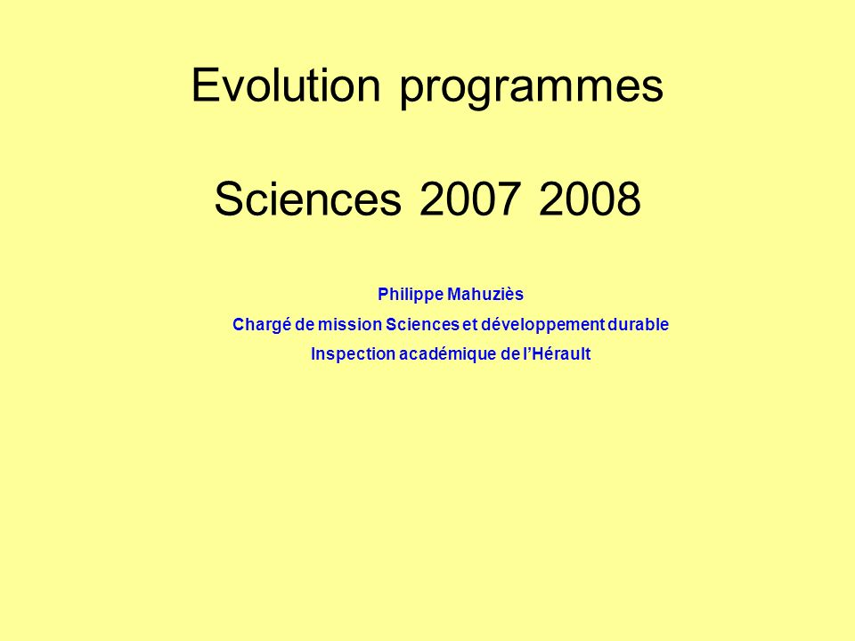 Evolution programmes Sciences 2007 2008