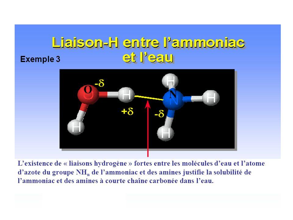 Exemple 3 O. N. L'existence de « liaisons hydrogène » fortes entre les molécules d'eau et l'atome.