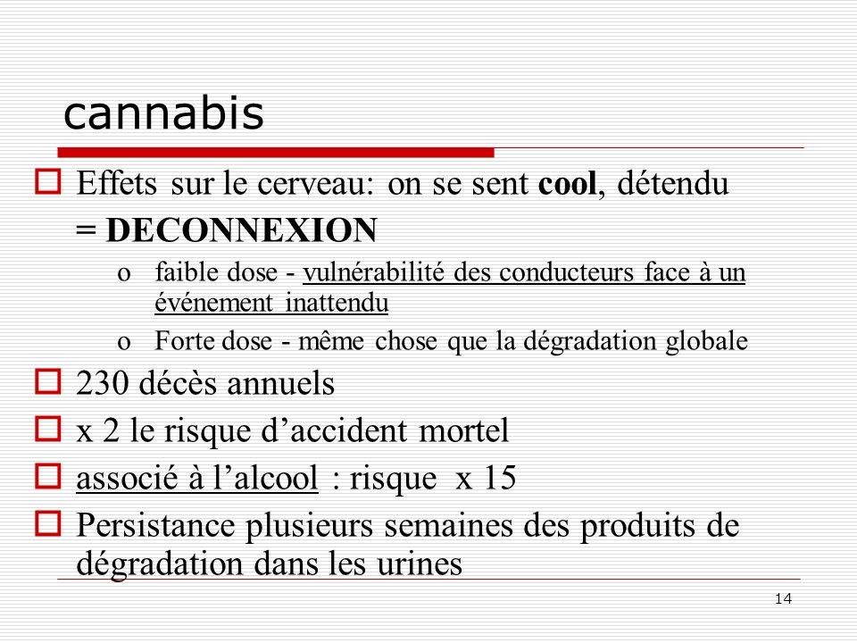cannabis Effets sur le cerveau: on se sent cool, détendu = DECONNEXION