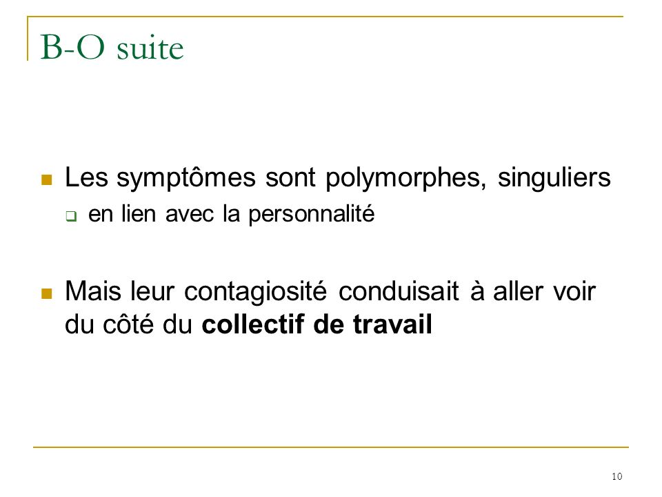 B-O suite Les symptômes sont polymorphes, singuliers