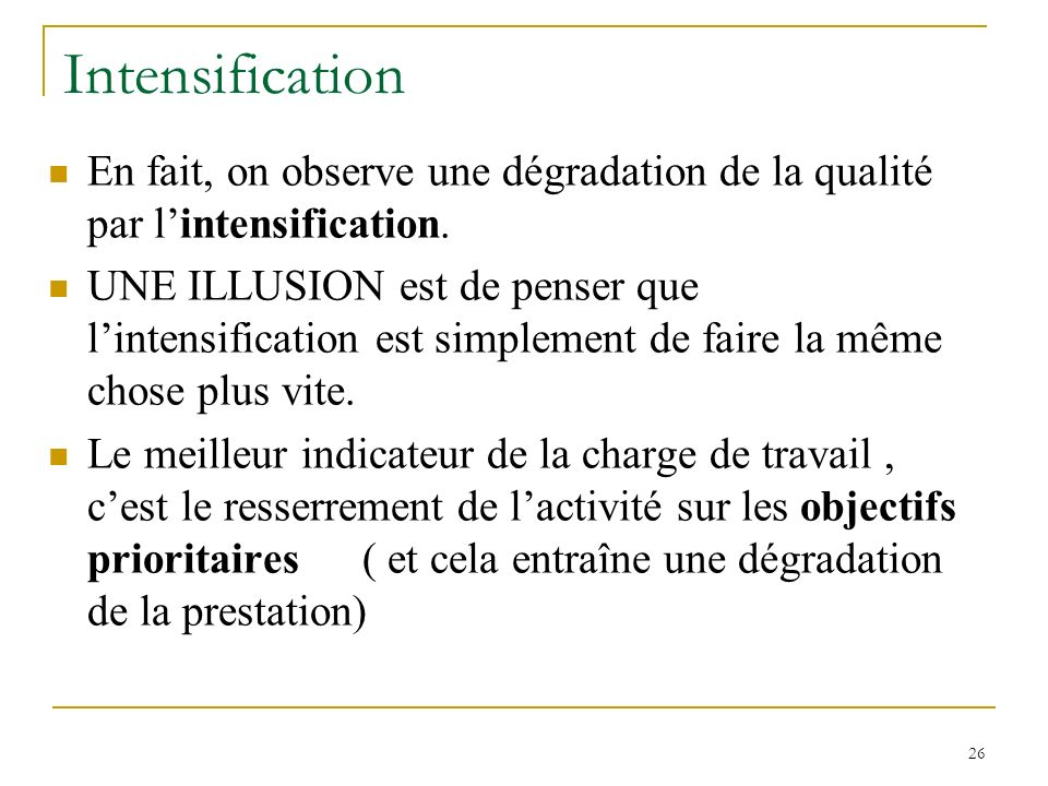Intensification En fait, on observe une dégradation de la qualité par l'intensification.