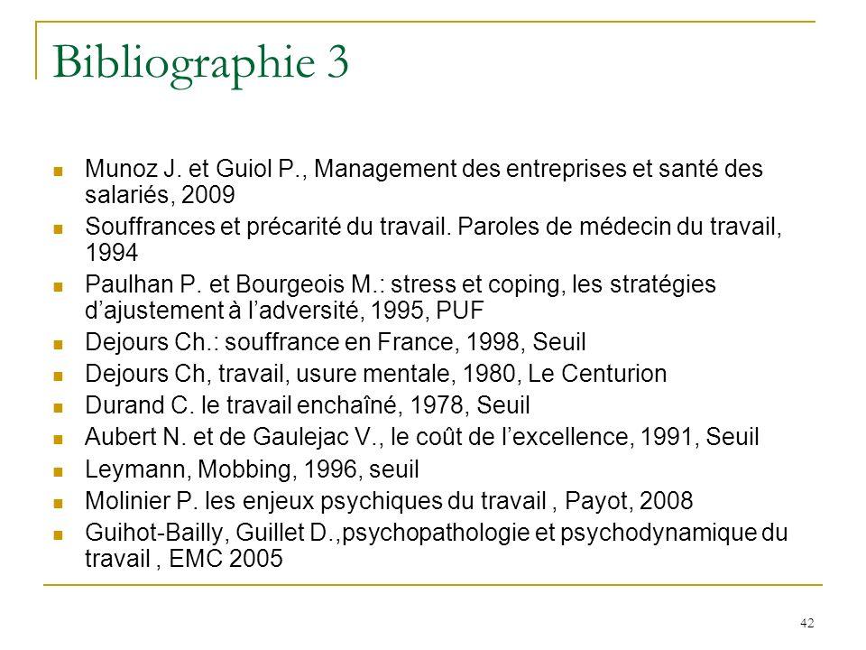 Bibliographie 3 Munoz J. et Guiol P., Management des entreprises et santé des salariés, 2009.