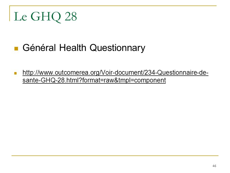 Le GHQ 28 Général Health Questionnary