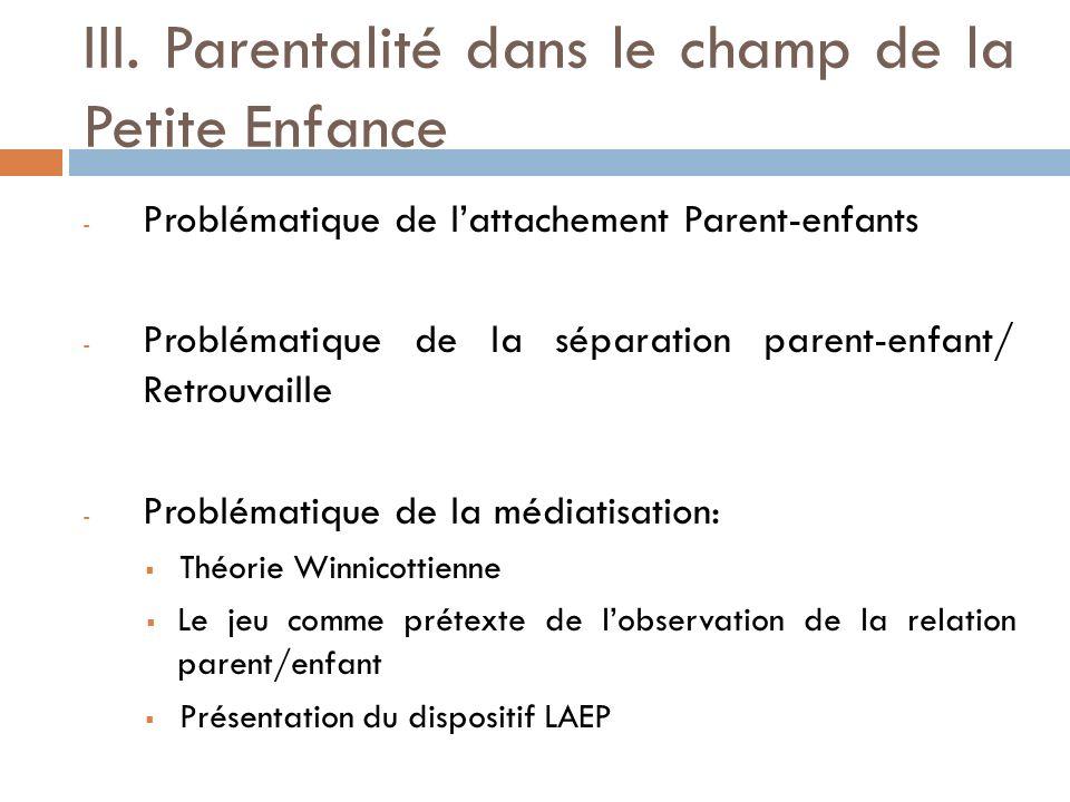 III. Parentalité dans le champ de la Petite Enfance