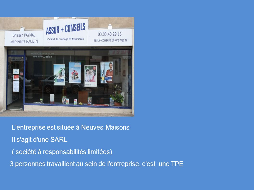 L entreprise est située à Neuves-Maisons