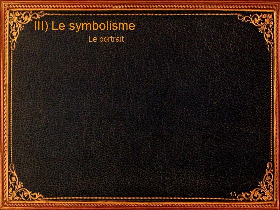 III) Le symbolisme Le portrait