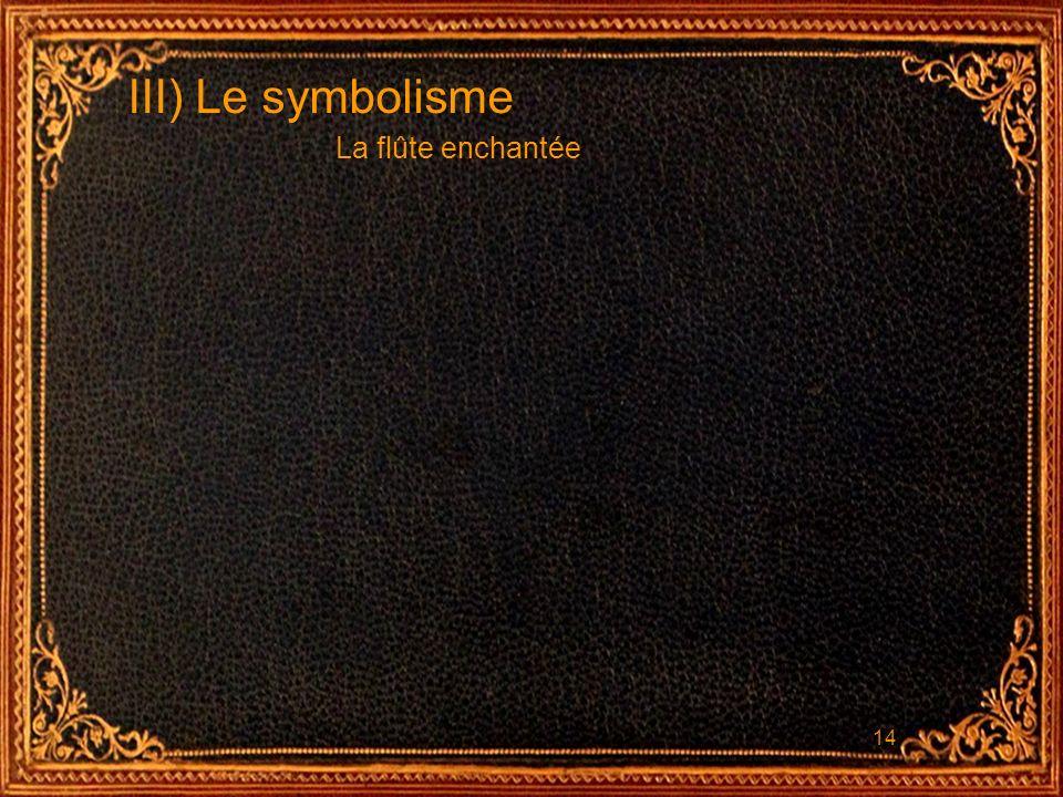 III) Le symbolisme La flûte enchantée