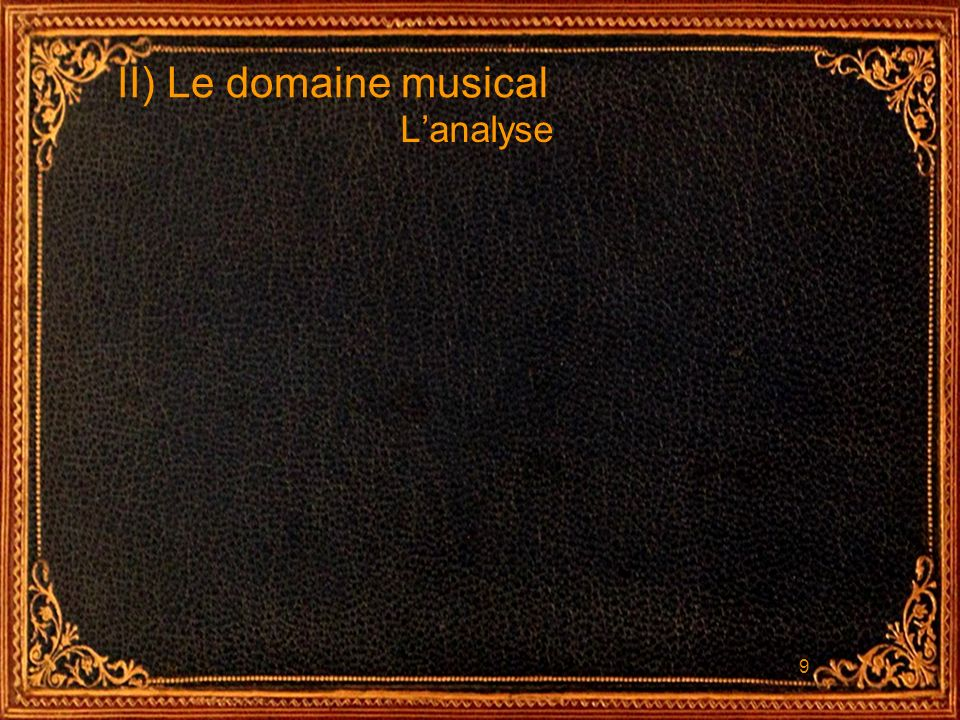 II) Le domaine musical L'analyse