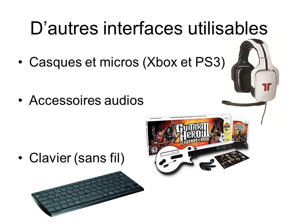 D'autres interfaces utilisables