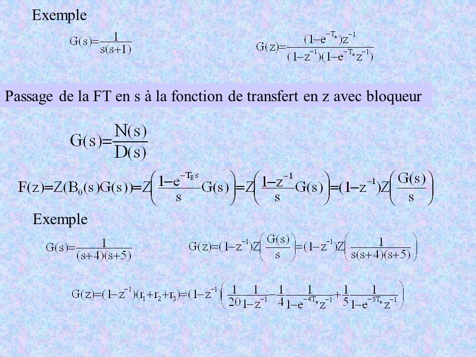Exemple Passage de la FT en s à la fonction de transfert en z avec bloqueur Exemple
