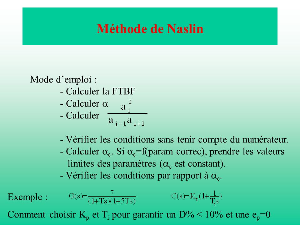 Méthode de Naslin Mode d'emploi : - Calculer la FTBF - Calculer a