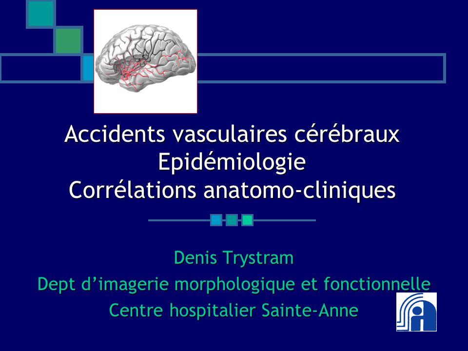 Accidents vasculaires cérébraux Epidémiologie Corrélations anatomo-cliniques