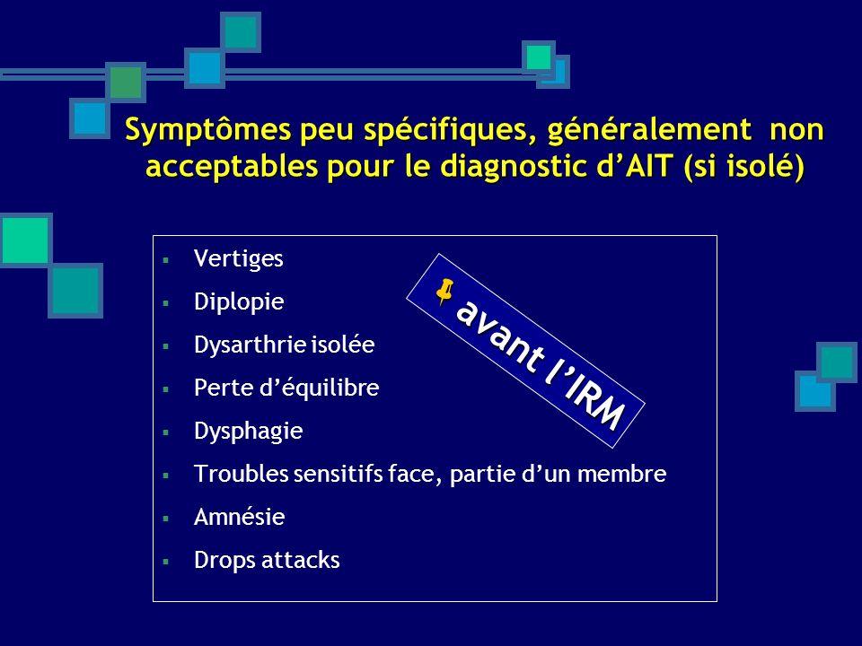 Symptômes peu spécifiques, généralement non acceptables pour le diagnostic d'AIT (si isolé)