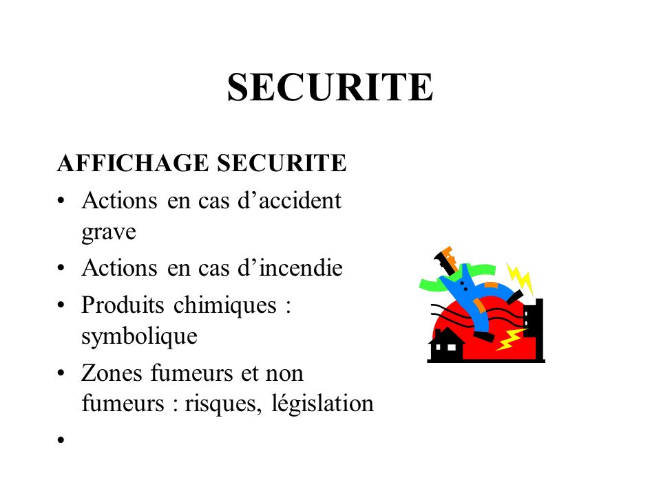 SECURITE AFFICHAGE SECURITE Actions en cas d'accident grave