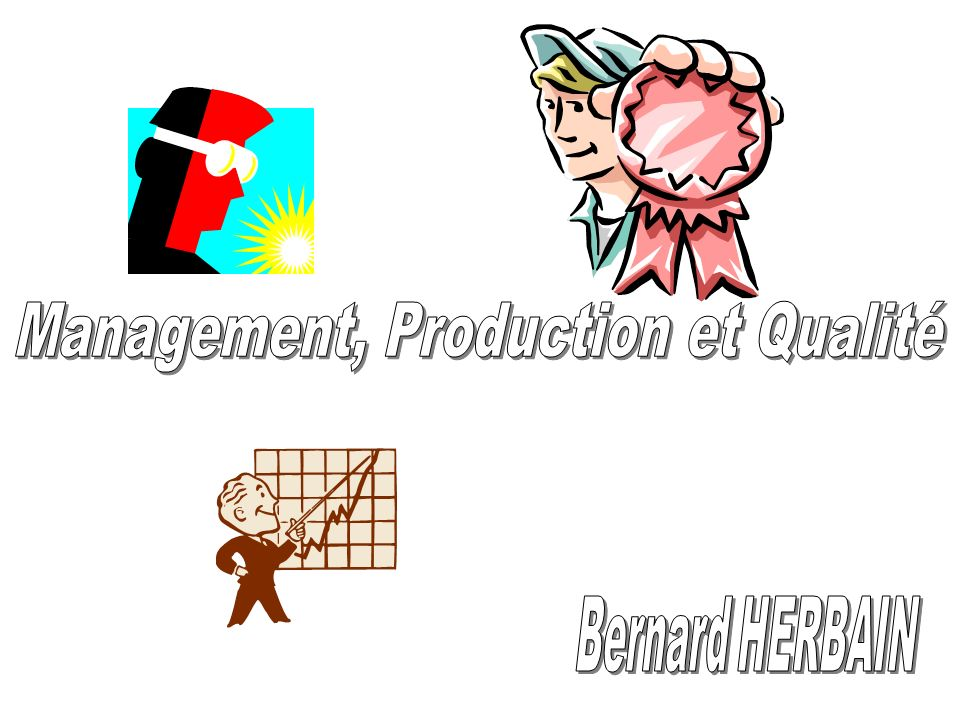 Management, Production et Qualité