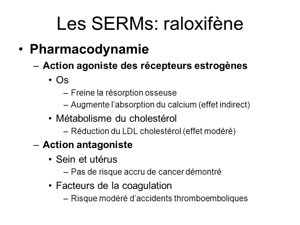 Les SERMs: raloxifène Pharmacodynamie