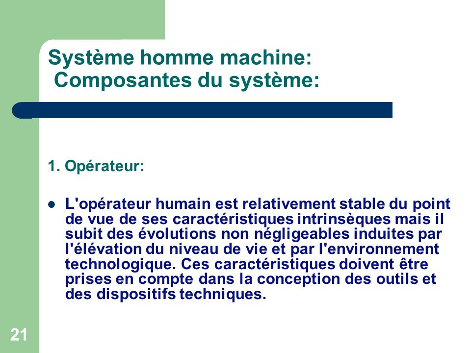 Système homme machine: Composantes du système: