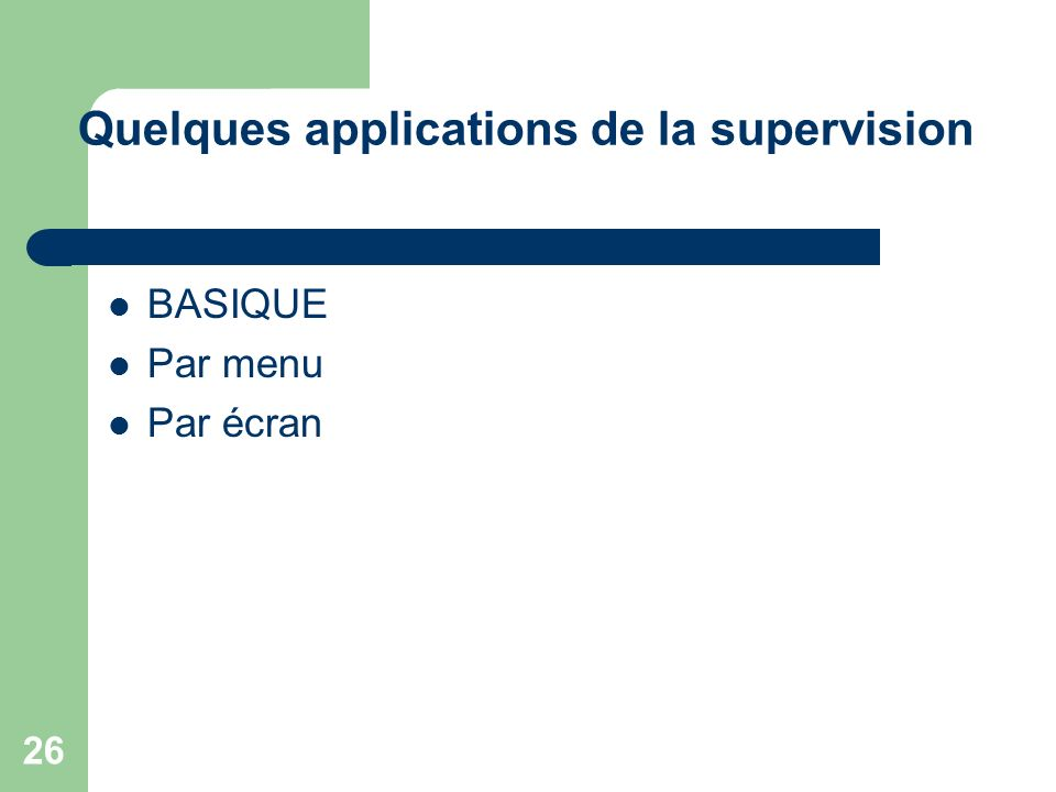 Quelques applications de la supervision