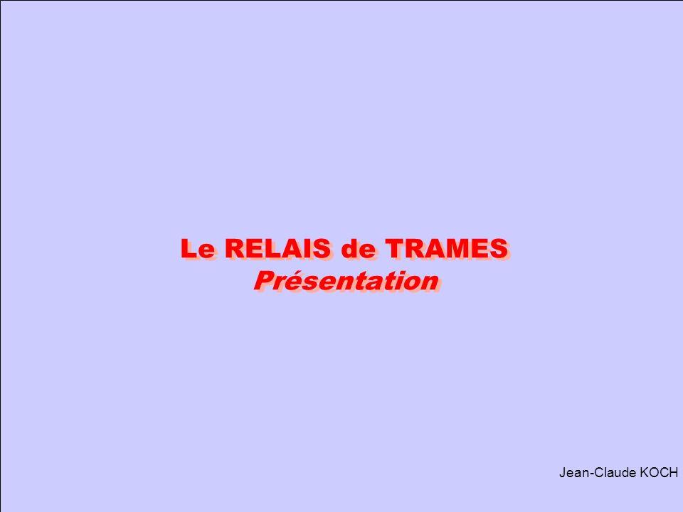 Le RELAIS de TRAMES Présentation