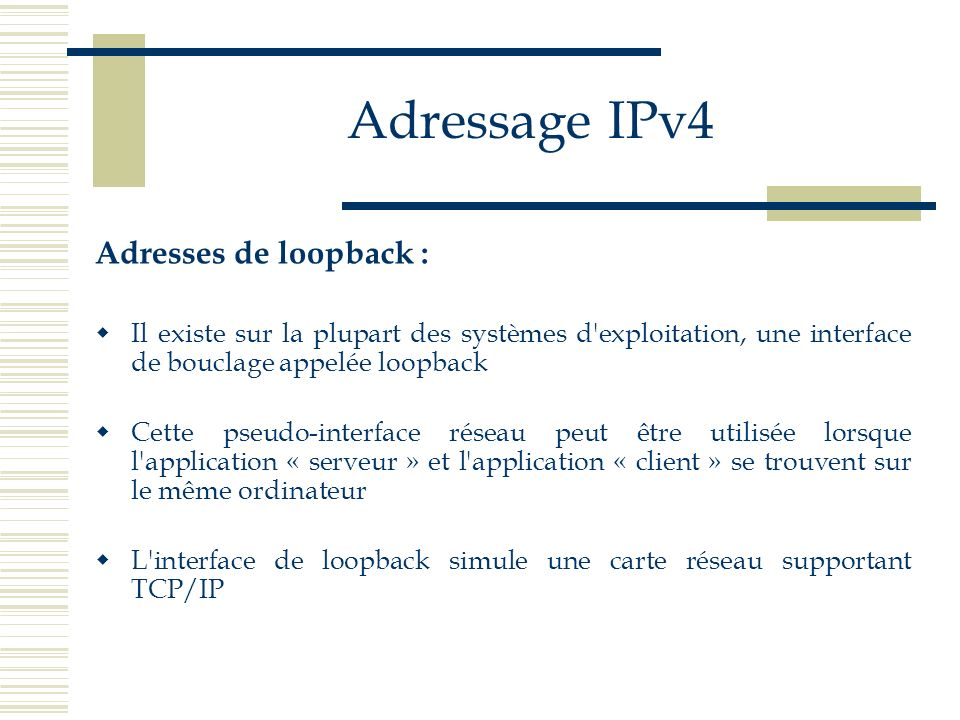 Adressage IPv4 Adresses de loopback :