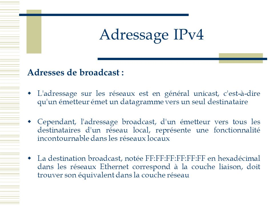 Adressage IPv4 Adresses de broadcast :
