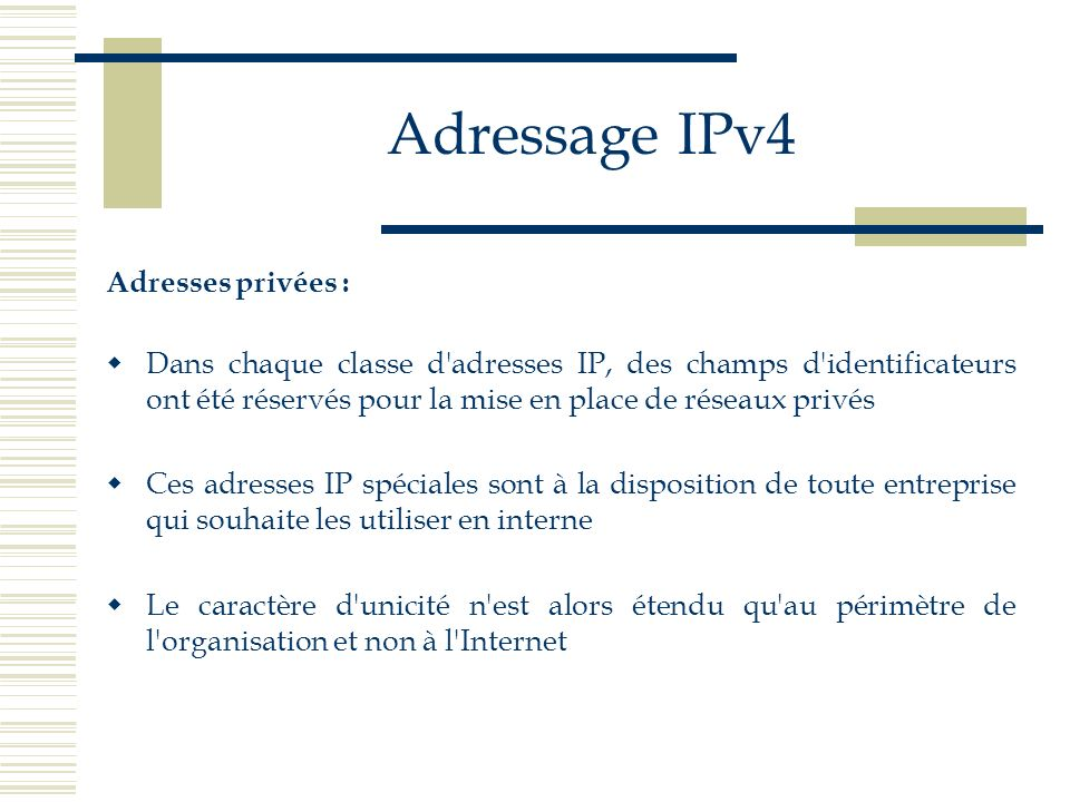 Adressage IPv4 Adresses privées :