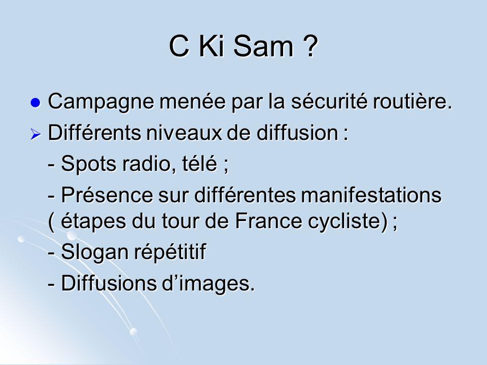 C Ki Sam Campagne menée par la sécurité routière.