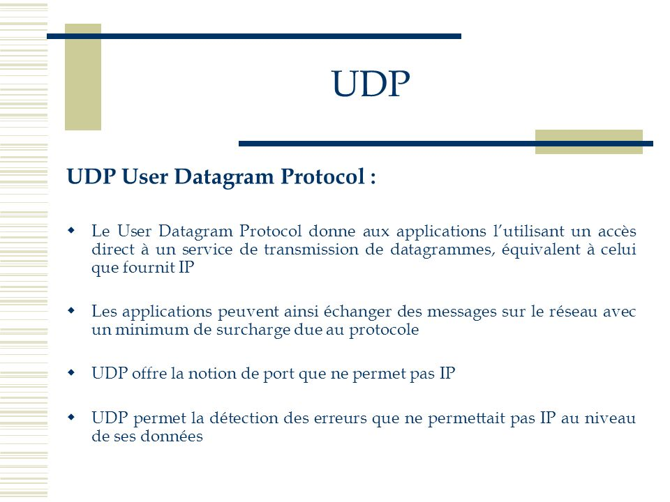 UDP UDP User Datagram Protocol :