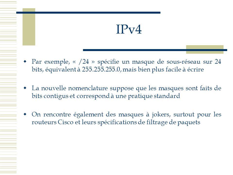 IPv4Par exemple, « /24 » spécifie un masque de sous-réseau sur 24 bits, équivalent à 255.255.255.0, mais bien plus facile à écrire.