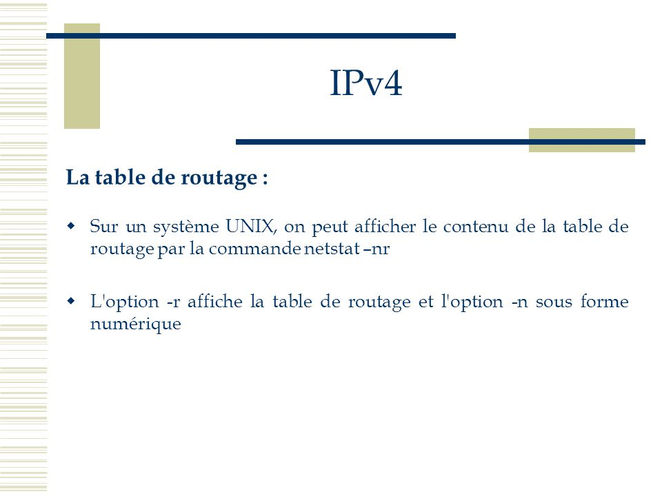 IPv4 La table de routage :