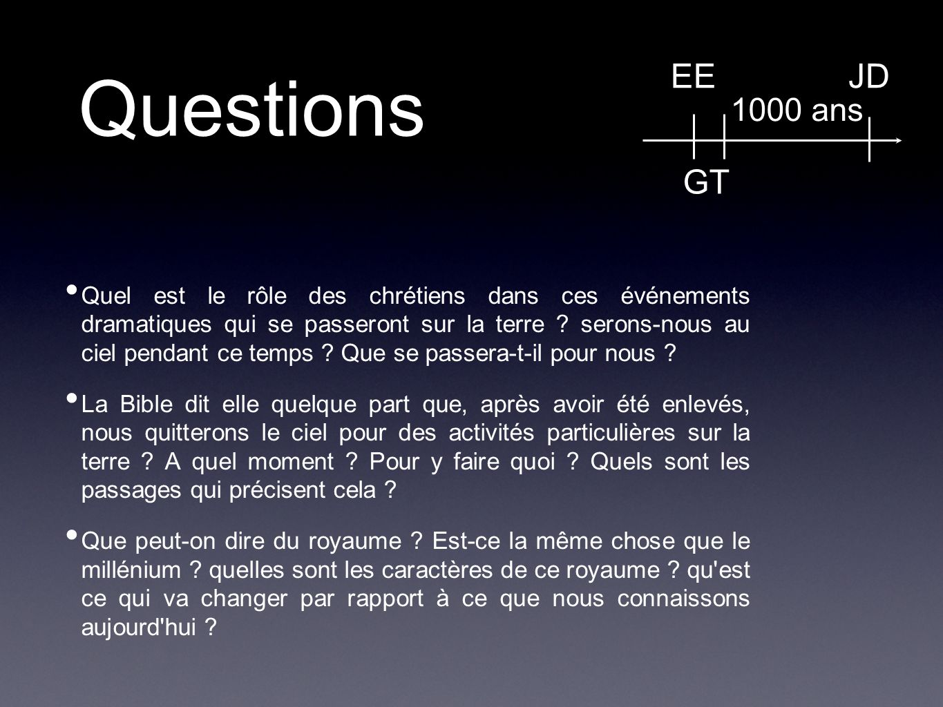 Questions EE. GT. 1000 ans. JD.